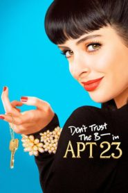 Don't Trust the B—- in Apartment 23 [2012]
