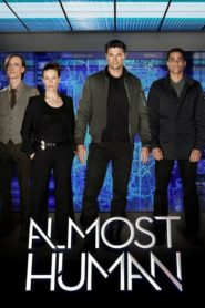 Almost Human [2013]